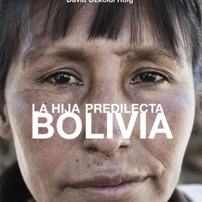 Bolivia, La Hija Predilecta
